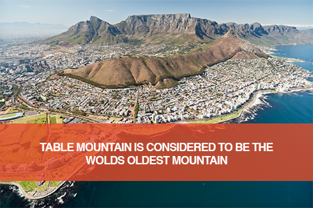 Table Mountain is one of the oldest mountains in the world